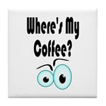 """WHERE'S MY COFFEE?"" TILE COASTER"
