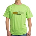 BEER LOADING... Green T-Shirt