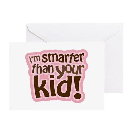 I'm Smarter Than Your Kid! Greeting Card