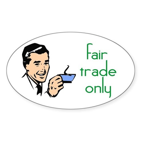Fair Trade Only Oval Sticker