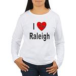 I Love Raleigh (Front) Women's Long Sleeve T-Shirt