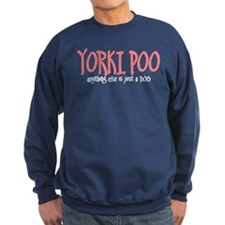 Yorkipoo JUST A DOG Sweatshirt