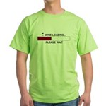 WINE LOADING... Green T-Shirt
