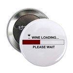 "WINE LOADING... 2.25"" Button (100 pack)"
