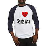 I Love Santa Ana (Front) Baseball Jersey