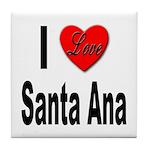 I Love Santa Ana Tile Coaster
