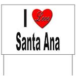 I Love Santa Ana Yard Sign