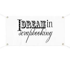 I dream in scrapbooking Banner