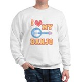 I Love My Banjo Sweatshirt