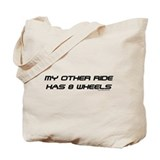 My Other Ride... Tote Bag