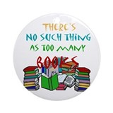 Too Many Books... Ornament (Round)