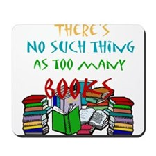 Too Many Books... Mousepad