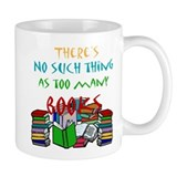 Too Many Books... Coffee Mug