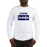 Croatian grandpa Long Sleeve T-Shirt