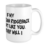 Rhodesian Ridgeback like you Mug