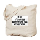 Pekingese like you Tote Bag