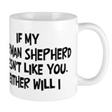 German Shepherd like you Mug