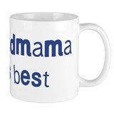 Grandmama knows best Mug