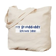 Granddaddy knows best Tote Bag
