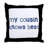 Cousin knows best Throw Pillow