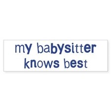Babysitter knows best Bumper Sticker (50 pk)