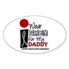 I Wear Grey For My Daddy 9 Oval Decal