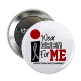 "I Wear Grey For Me 9 2.25"" Button"