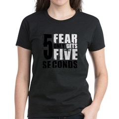 Fear Gets Five Women's Dark T-Shirt