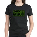 DON'T RUSH ME I GET PAID BY T Women's Dark T-Shirt