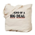 I'M KIND OF A BIG DEAL Tote Bag