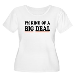 I'M KIND OF A BIG DEAL Women's Plus Size Scoop Nec
