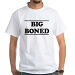 BIG BONED White T-Shirt