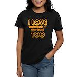I LOVE WATERMELON AND FRIED C Women's Dark T-Shirt