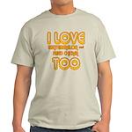 I LOVE WATERMELON AND FRIED C Light T-Shirt