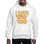 I LOVE WATERMELON AND FRIED C Hooded Sweatshirt