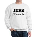 SUMO WANNA BE Sweatshirt