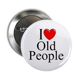"""I Love (Heart) Old People"" 2.25"" Button"
