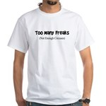TOO MANY FREAKS NOT ENOUGH CI White T-Shirt