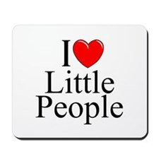 """I Love (Heart) Little People"" Mousepad"