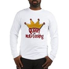 Queen of Multi-tasking Long Sleeve T-Shirt