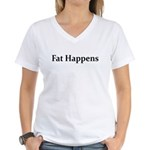 FAT HAPPENS Women's V-Neck T-Shirt