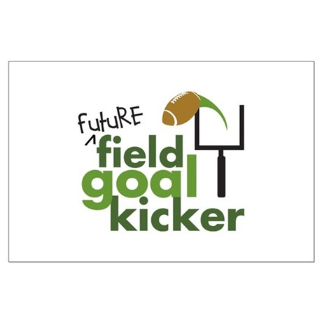 Future Field Goal Kicker Large Poster