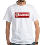 Harassment White T-Shirt