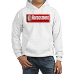 Harassment Hooded Sweatshirt
