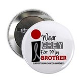 I Wear Grey For My Brother 9 2.25&quot; Button