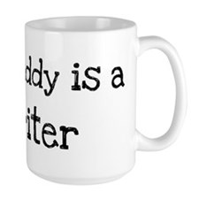 My Daddy is a Writer Mug