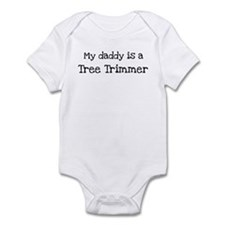 My Daddy is a Tree Trimmer Infant Bodysuit