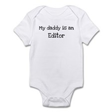My Daddy is a Editor Infant Bodysuit