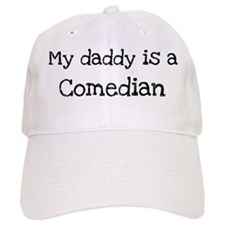 My Daddy is a Comedian Baseball Cap