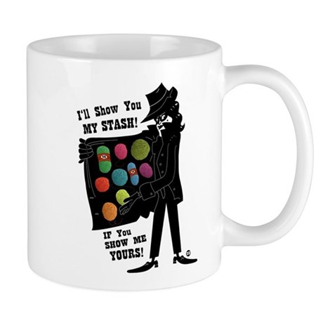I'll Show You My Stash Mug